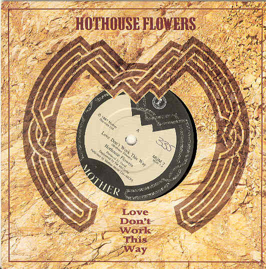 Love Don't Work This Way - Hothouse Flowers