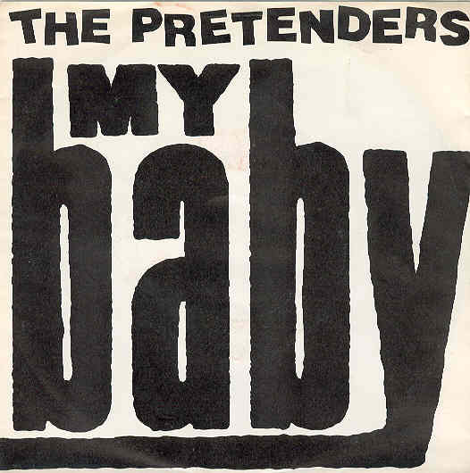 Pretenders - My Baby