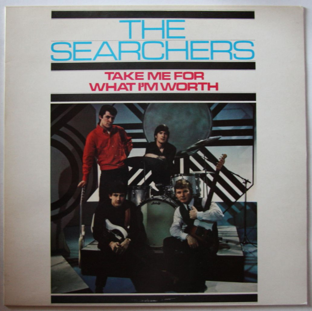 Searchers - Take Me For What I'm Worth