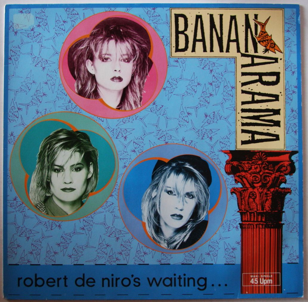 bananarama robert de niro 39 s waiting records vinyl and cds hard to find and out of print. Black Bedroom Furniture Sets. Home Design Ideas