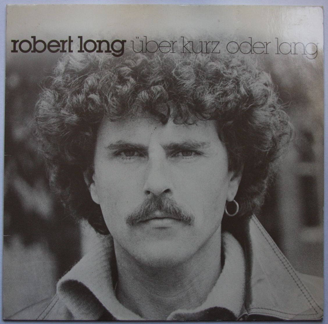 Robert Long - Ber Kurz Oder Lang Album
