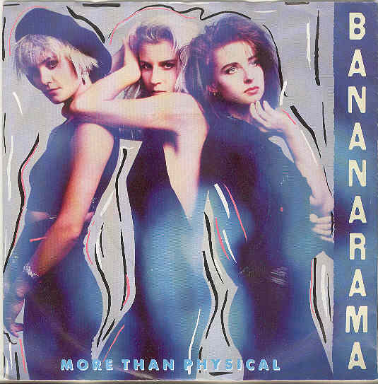 Bananarama - More Than Physical